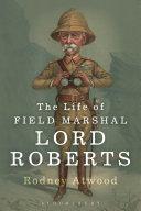 The Life of Field Marshal Lord Roberts [Pdf/ePub] eBook