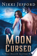 Moon Cursed  Wolf Hollow Shifters  Book 4  Book