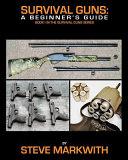 Survival Guns  A Beginner s Guide