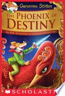 The Phoenix of Destiny  Geronimo Stilton and the Kingdom of Fantasy