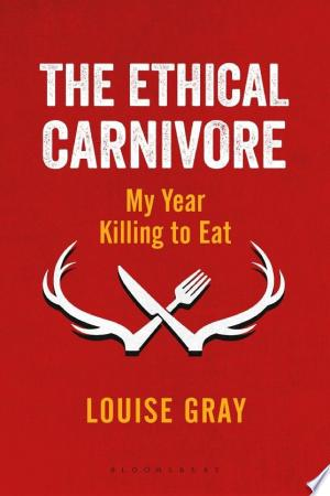 Download The Ethical Carnivore Free Books - Dlebooks.net