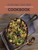 Vegetable Side Dish Cookbook