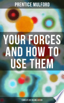 Your Forces and How to Use Them  Complete Six Volume Edition