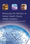 Removing The Barriers To Global Health Equity Book