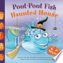 Pout Pout Fish  Haunted House