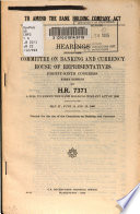 To Amend the Bank Holding Company Act  of 1956  Book