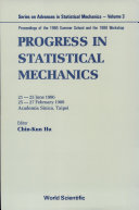 Progress in Statistical Mechanics