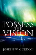 Possess the Vision