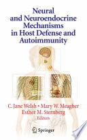 Neural And Neuroendocrine Mechanisms In Host Defense And Autoimmunity Book PDF