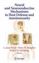 Neural and Neuroendocrine Mechanisms in Host Defense and Autoimmunity