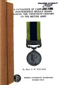 A Catalogue of Campaign and Independence Medals Issued During the Twentieth Century to the British Army