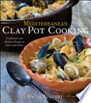 """Mediterranean Clay Pot Cooking: Traditional and Modern Recipes to Savor and Share"" by Paula Wolfert"