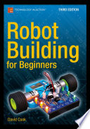 """Robot Building for Beginners, Third Edition"" by David Cook"