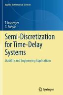 Semi Discretization for Time Delay Systems