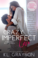 Crazy Imperfect Love  A Dirty Dicks Big Sky Novella