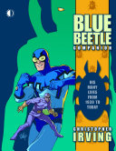 The Blue Beetle Companion: His Many Lives from 1939 to Today
