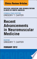Recent Advancements In Neuromuscular Medicine An Issue Of Physical Medicine And Rehabilitation Clinics E Book Book PDF