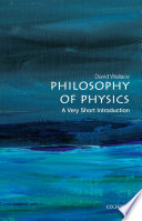 Philosophy of Physics  A Very Short Introduction