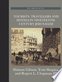 Tourists Travellers And Hotels In 19th Century Jerusalem