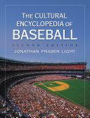 The Cultural Encyclopedia of Baseball  2d ed