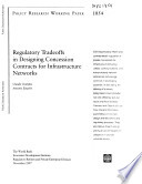 Regulatory Tradeoffs in Designing Concession Contracts for Infrastructure Networks