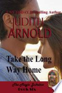Take The Long Way Home: A high-school hero. A runaway daughter. A magic song.