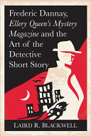 Frederic Dannay, Ellery Queen's Mystery Magazine and the Art of the Detective Short Story