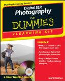 Digital SLR Photography ELearning Kit For Dummies
