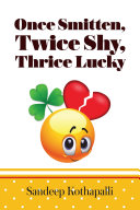 Once smitten, twice shy, thrice lucky Pdf