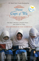 Three Cups of Tea One Man's Mission to Promote Peace . . . One School at a Time