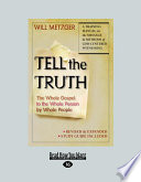 Tell the Truth: The Whole Gospel to the Whole Person by Whole People (Large Print 16pt)
