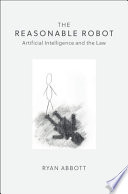 link to The reasonable robot : artificial intelligence and the law in the TCC library catalog