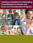 Voluntary Guidelines for Managing Food Allergies in Schools and Early Care and Education Programs Book