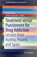 Treatment versus Punishment for Drug Addiction
