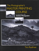The Photographer S Master Printing Course