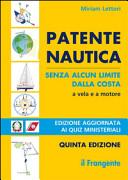 Patente nautica senza alcun limite dalla costa a vela e a motore. Con nuovi quiz ministeriali
