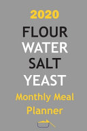 2020 Flour Water Salt Yeast Monthly Meal Planner Book