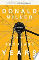 """A Million Miles in a Thousand Years: What I Learned While Editing My Life"" by Donald Miller"