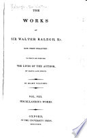 The Works of Sir Walter Ralegh  Kt  Miscellaneous works