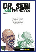 DR  SEBI CURE FOR HERPES  The Real Guide on How to Naturally Cure and Treat Herpes Virus and Get Benefits Through Dr  Sebi Alkaline Diet