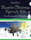 Favorite Christmas Hymns for Kids  Volume 2