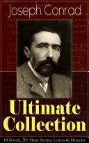 Joseph Conrad Ultimate Collection  18 Novels  20  Short Stories  Letters   Memoirs