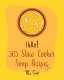 Hello  365 Slow Cooker Soup Recipes