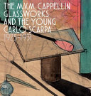 The M V M  Cappellin Glassworks and the Young Carlo Scarpa