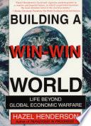Building a Win win World