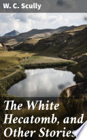 The White Hecatomb, and Other Stories
