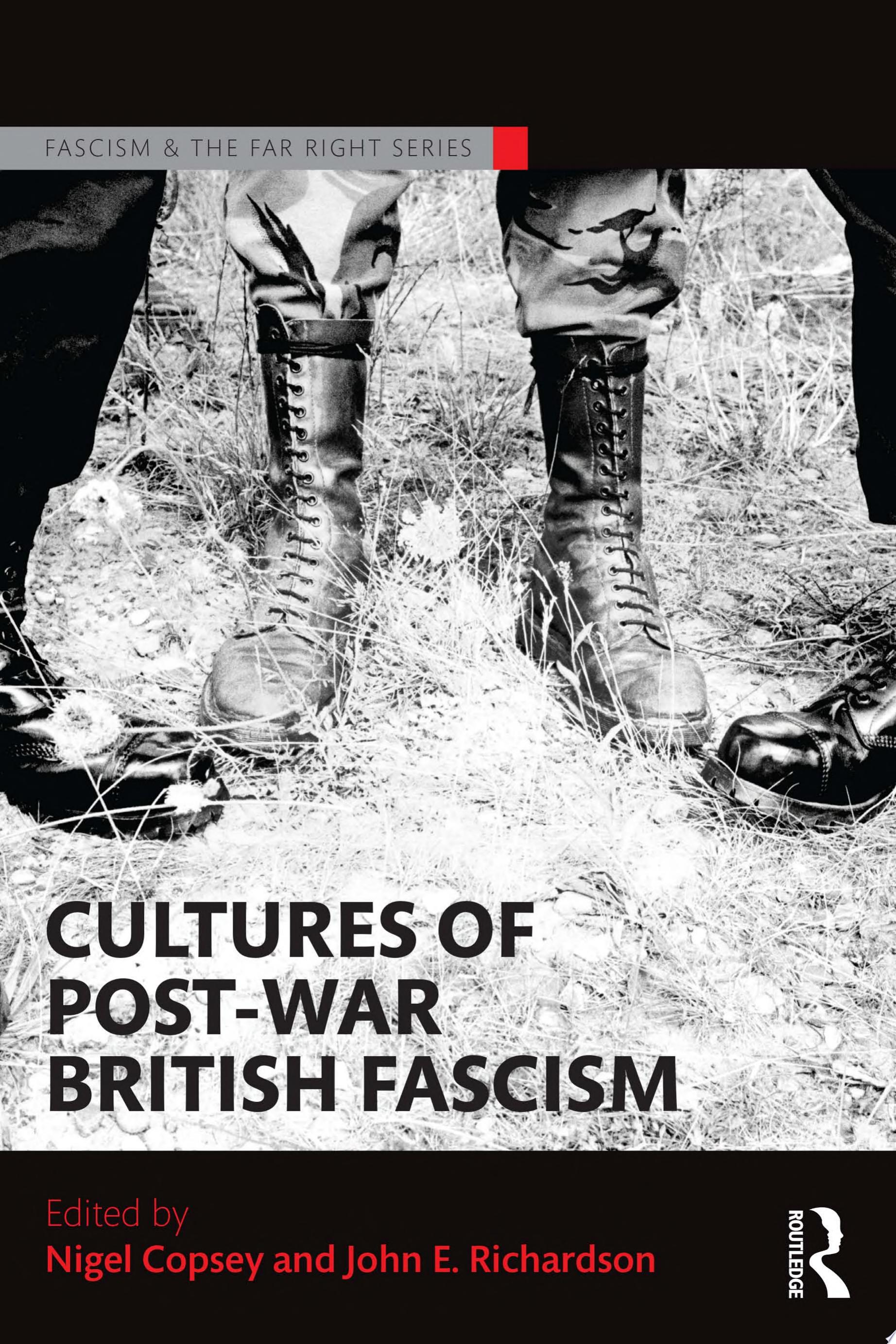 Cultures of Post War British Fascism