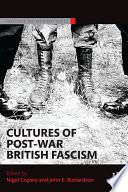 Cultures of Post War British Fascism