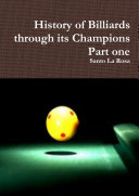 History of Billiards through its Champions Part one