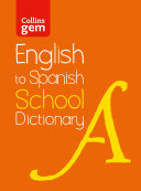 English to Spanish  One Way  School Gem Dictionary  Trusted support for learning  Collins School Dictionaries